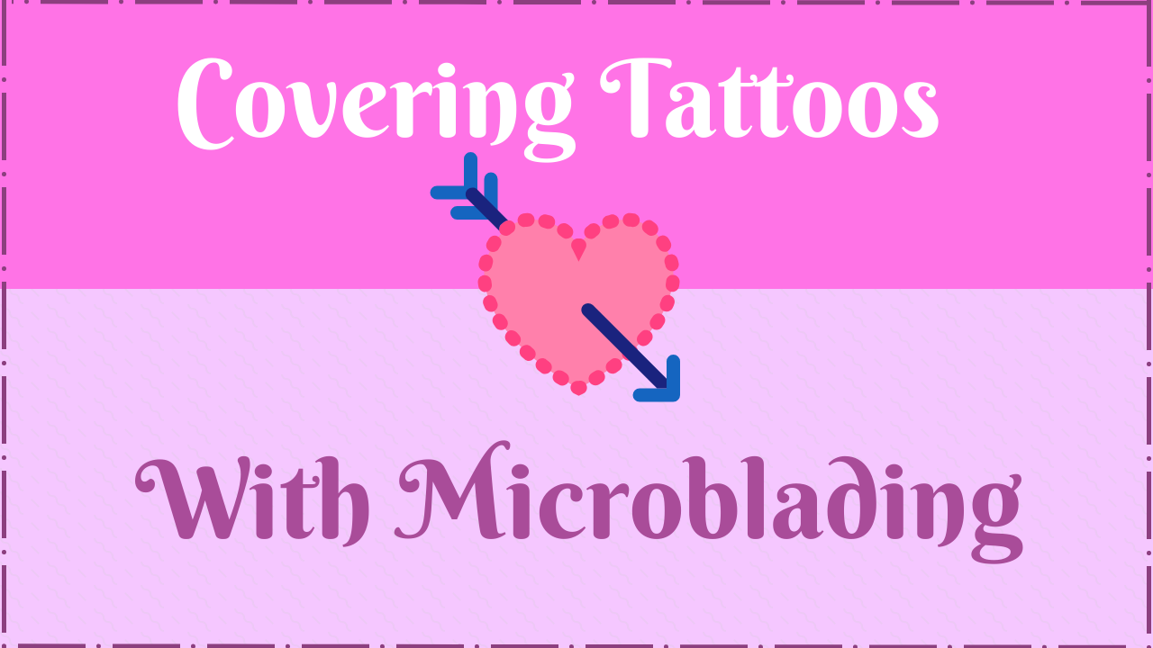 covering a tattoo with microblading better brows alexia
