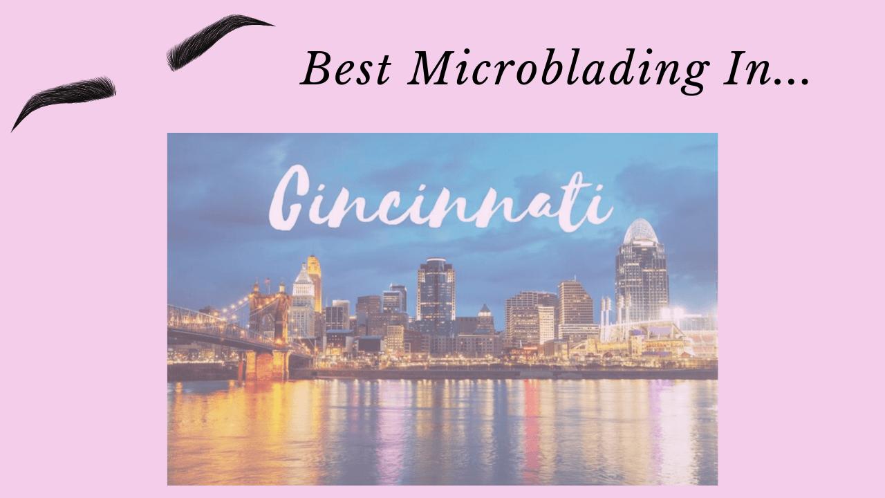 best microblading in Cincinnati